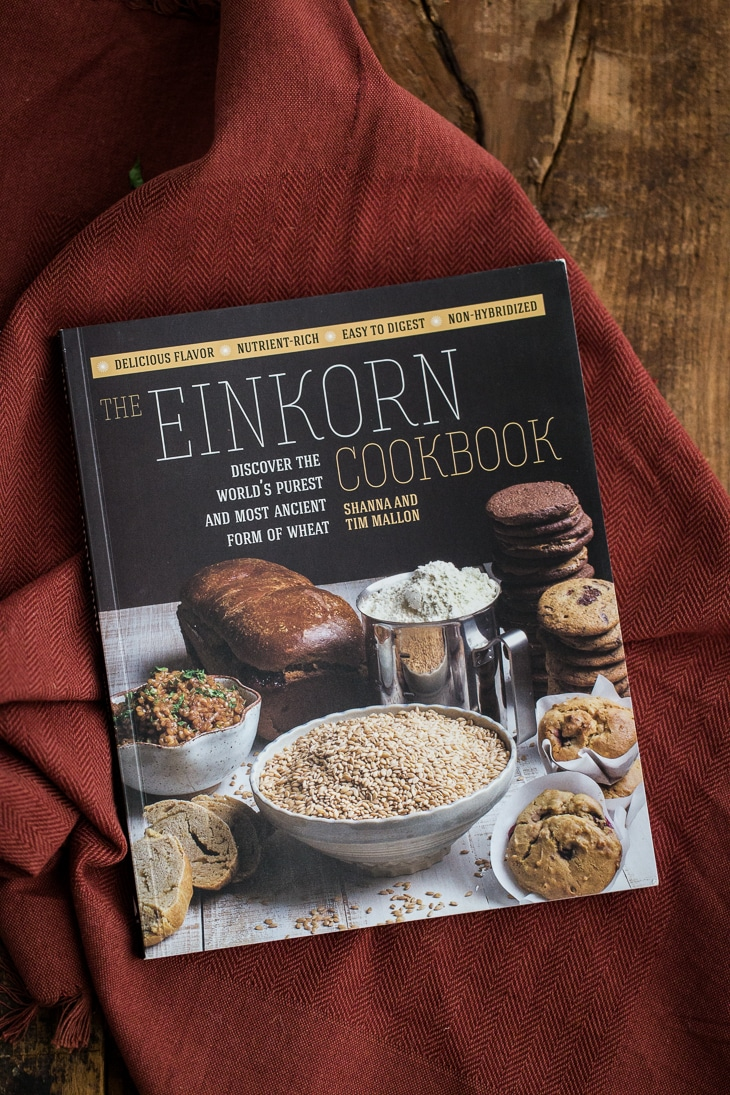 The Einkorn Cookbook | Tim and Shanna Mallon